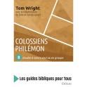 """""""Colossiens, Philémon : 8 études à suivre seul ou en groupe"""" par N. Thomas Wrigt, D. Larsen, S. Larsen"""