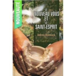 """""""Le nouveau vous et le Saint-Esprit"""" par Andrew Wommack"""