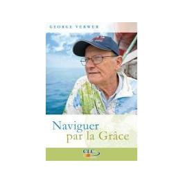 """""""Naviger par la grâce"""" par Georges Verwer"""