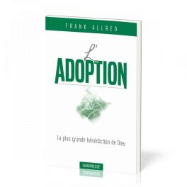 """""""L'Adoption - La plus grande bénédiction de Dieu"""" par Frank Allred"""