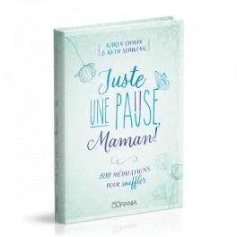 """""""Juste une pause, Maman ! - 100 méditations pour souffler"""" par Karen Ehman et Ruth Schwenk"""