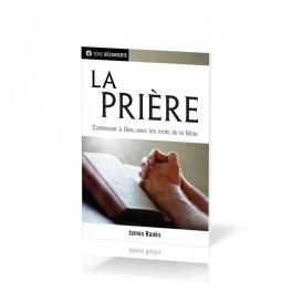"""""""La Prière - S'adresser à Dieu avec les mots de la Bible"""" Brochure, par James Banks"""