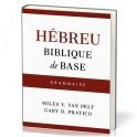 """""""Hébreu biblique de base - Grammaire"""" par Miles V. Van Pelt & Gary D. Pratico"""