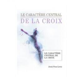 """""""Le caractère central de La Croix"""" par Jessie Penn-Lewis"""