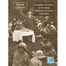 """""""Evangéliser en France au XXe siècle-Histoire de la Cause - 1920-2020"""" par Patrick Cabanel"""