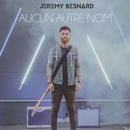 """""""Aucun autre nom"""" CD - Jérémy Besnard"""