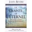 """""""La crainte de l'Éternel, découvrez comment connaître Dieu intimement """" par John Bevere"""