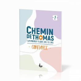 """""""Chemin de Thomas 2 - Expérimenter la Bible avec les sens - Confiance"""" par auteurs divers"""