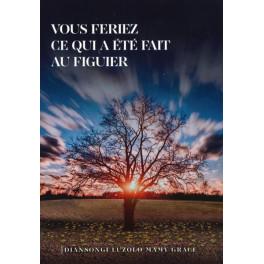 """""""Vous feriez ce qui a été fait au figuier"""" par Mamy-Grace Diansongi Luzolo"""