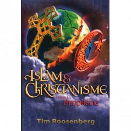 """""""Islam & Christianisme dans la prophétie"""" par Tim Roosenberg"""