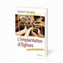 """""""L'implantation d'Eglises - La voie de la multiplication"""" par Dietrich Schindler"""