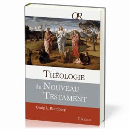 """""""Théologie du Nouveau Testament - Collection OR"""" par Craig L. Blomberg"""