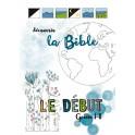 """""""Découvrir la Bible - Le début - Genèse 1-11"""