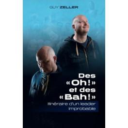 """""""Des """"Oh !"""" et des """"Bah !"""" - Itinéraire d'un leader improbable"""" par Guy Zeller"""