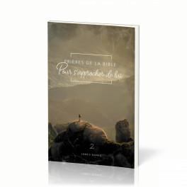 """""""Prières de la Bible pour s'approcher de lui"""" - Vol. 2, par James Banks"""