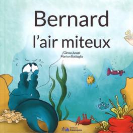 """Bernard l'air miteux"" par Ginou Jussel & Marion Battaglia"