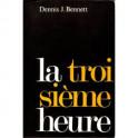 """""""La troisième heure"""" par Denis Benett"""