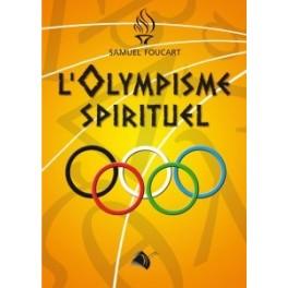 """L'olympisme spirituel"" par Samuel Foucart"
