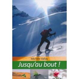 """""""Jusqu'au bout"""", par Michèle Vallay"""