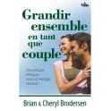"""""""Grandir ensemble en tant que coupe- Dix principes bibliques pour un mariage heureux"""" par Brian et Cheryl Brodersen"""