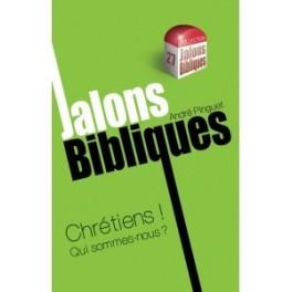 """""""Chrétiens! Qui sommes-nous"""" par André Pinguet"""
